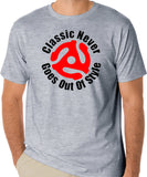"Classic T-Shirt ""Classic Never Goes Out Of Style"" - Badass Printing"