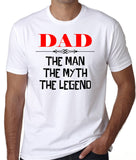 "Dad T-Shirt ""DAD, The Man, The Myth, The Legend"" - Badass Printing"