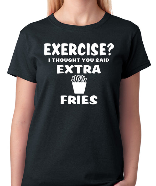 "Funny Tee ""Exercise? I thought You Said Extra Fries"" - Badass Printing"