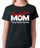 "Firefighter Mom T-Shirt ""I Only Raise Heroes"" - Badass Printing"