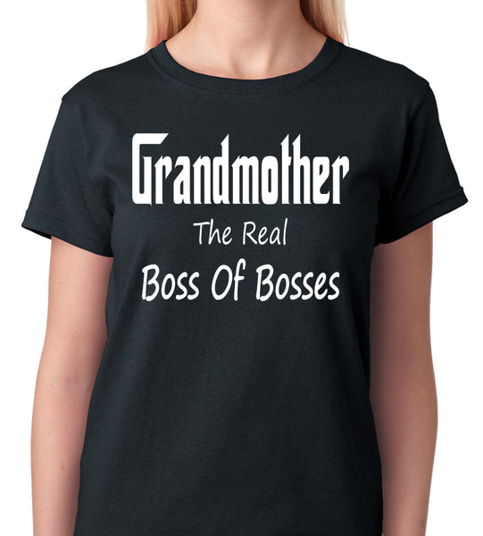 "Funny Grandmother T-Shirt ""Grandmother, The Real Boss Of Bosses"""