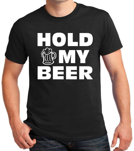 "Funny Beer Lovers T-Shirt, ""HOLD MY BEER"""