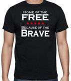 "Patriotic T-Shirt ""Home of the Free Because of the Brave"" - Badass Printing"
