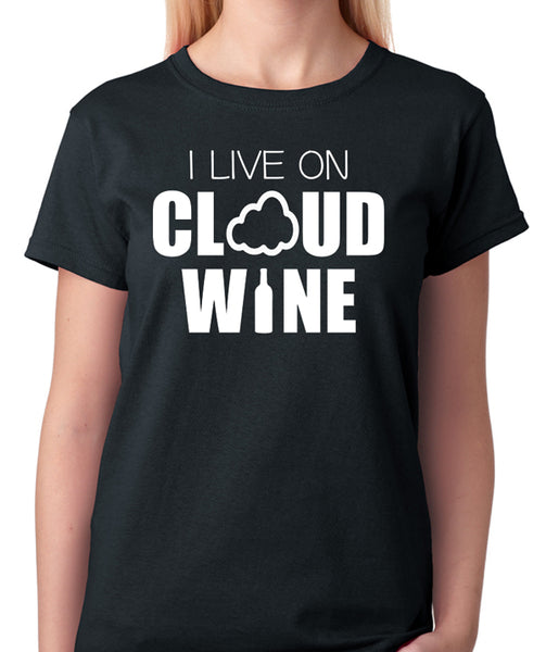 "Wine Lovers T-Shirt ""I Live On Cloud Wine"" - Badass Printing"