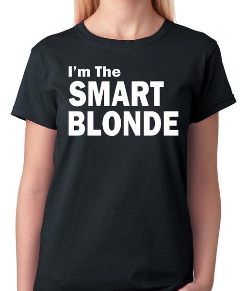 "Funny Blonde Shirt ""I'm The Smart Blonde"""