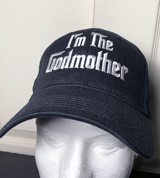 I'm The Godmother Hat (Embroidered Baseball Cap) - Badass Printing