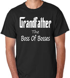 "Funny Grandfather T-Shirt ""Grandfather, The Boss Of Bosses"""