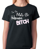 "Maid Of Honor T-Shirt ""I'm The Maid Of Honor Bitch"" - Badass Printing"