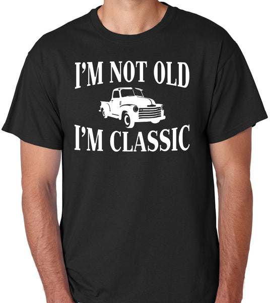 "Funny Age T-Shirt ""I'm not Old I'm Classic"" - Badass Printing"