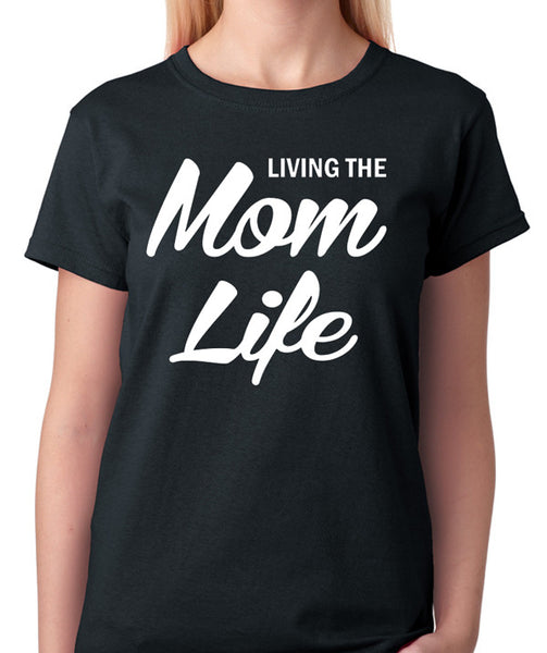"Mother T-Shirt ""Living The Mom Life"" - Badass Printing"