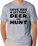 "Funny Hunting T-Shirt ""Love Has 4 Letters, Deer and Hunt"""