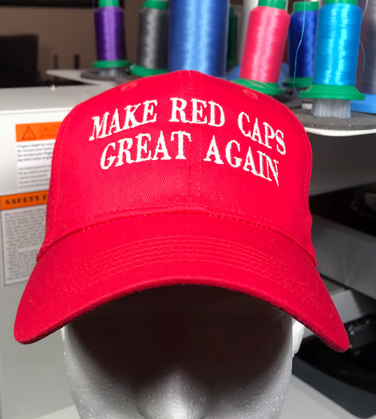 Make Red Caps Great Again made famous by Donald Trump