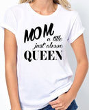 "Mother T-Shirt ""Mom, A Title Just Above Queen"" - Badass Printing"