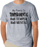"Funny T-Shirt ""My Family Is TEMPERAMENTAL, Half TEMPER, Half MENTAL"""
