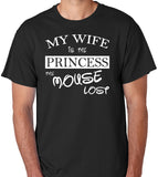"Funny T-Shirt for Husbands ""My Wife Is The Princess The Mouse Lost"" - Badass Printing"