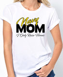 Navy Mom, I Only Raise Heroes - Badass Printing