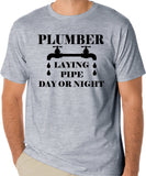 "Plumber T-Shirt, Funny Quote ""Plumber, Laying Pipe Day or Night"""