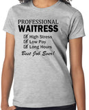 "Waitress T-Shirt ""Professional Waitress, High Stress, Low Pay, Long Hours, Best Job Ever!"""