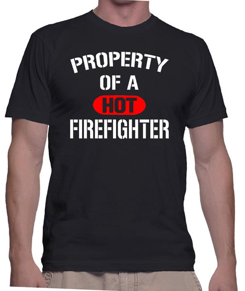 Firefighter T-Shirt - Property Of A Hot Firefighter - Badass Printing