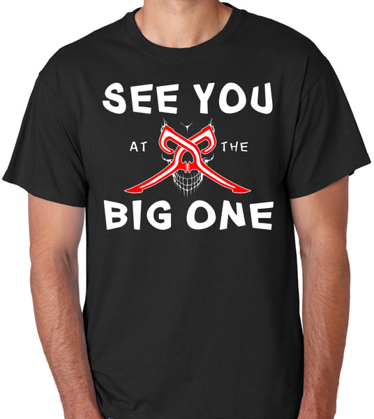 "Firefighter T-Shirt ""See You At The Big One"""