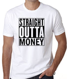 "Funny T-Shirt ""Straight Outta Money"", Movie Quote Humor, Short Sleeve, Gift Idea, Compton, - Badass Printing"