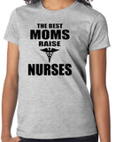 The Best Moms Raise Nurses T-Shirt