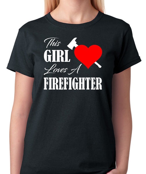 "Firefighter Wife or Girlfriend T-Shirt ""This Girl Loves A Firefighter"" - Badass Printing"