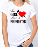 "Firefighter Shirt ""This Girl Loves A Firefighter"" - Badass Printing"