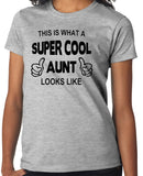 "Aunt T-Shirt ""This Is What A Super Cool Aunt Looks Like"" - Badass Printing"
