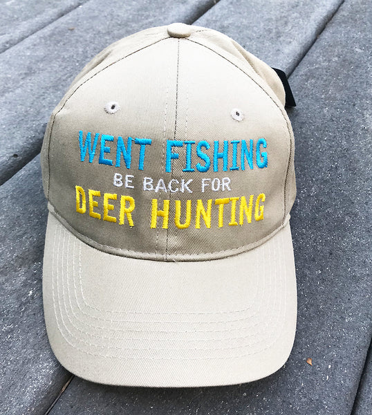 "Funny Fishing & Hunting Baseball Cap ""Went Fishing Be Back For Deer Hunting"" - Badass Printing"