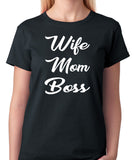 Wife Mom Boss T-Shirt - Best Mom, Mothers Day Gift Idea, Who's The Boss Lady, Motherhood - Badass Printing