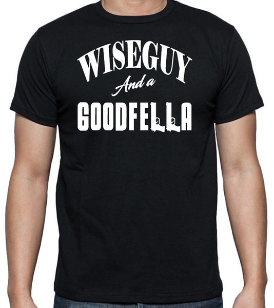 Wiseguy And a Goodfella T-Shirt - Gangster Mobster Shirt - Badass Printing