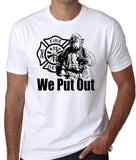 We Put Out Firefighter T-Shirt - Badass Printing