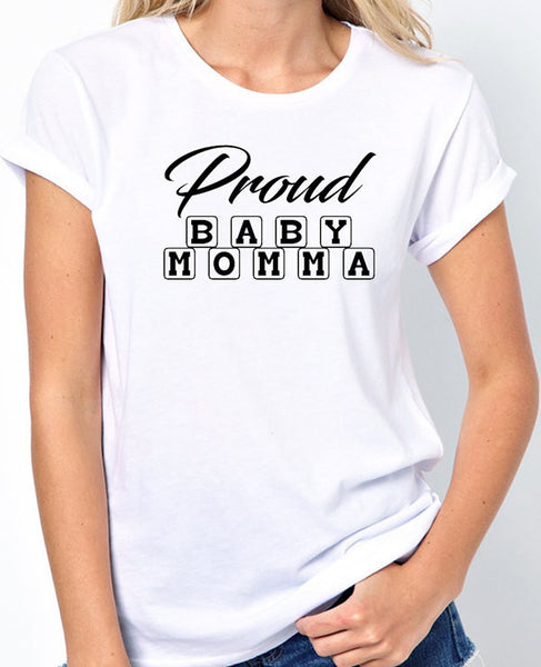 Proud Baby Momma T-Shirt in Baby Blocks Font - Badass Printing