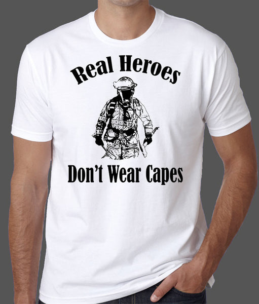 Firefighter T-Shirt - Real Heroes Don't Wear Capes - Badass Printing