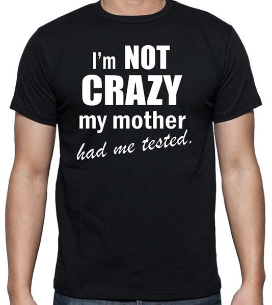 I'm Not Crazy Big Bang Theory T-Shirt - Badass Printing