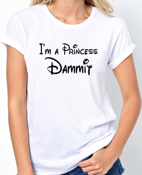 "Spoiled Princess T-Shirt  ""I'm a Princess Dammit"" - Badass Printing"