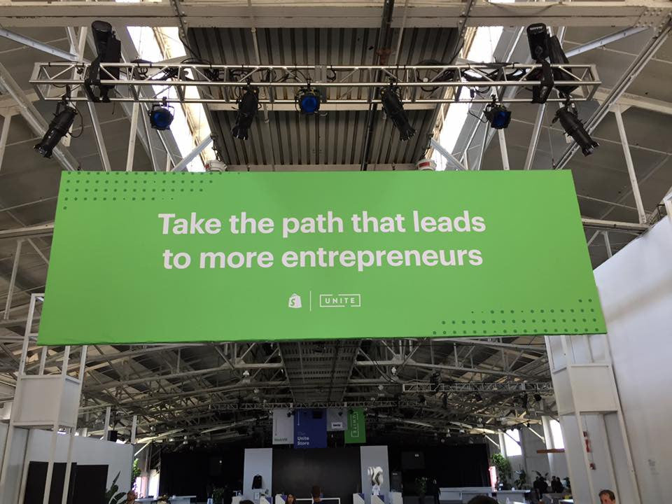 Shopify Unite 2017 - Take the path that leads to more entrepreneurs