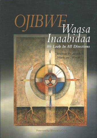 Ojibwe Waasa Inaabidaa: We Look in All Directions