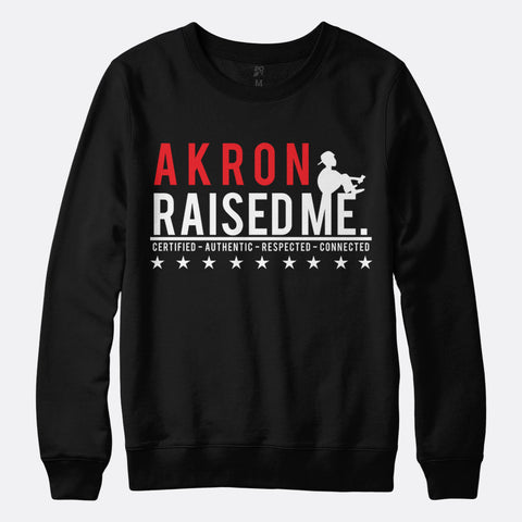 Akron Raised Me Sweatshirt