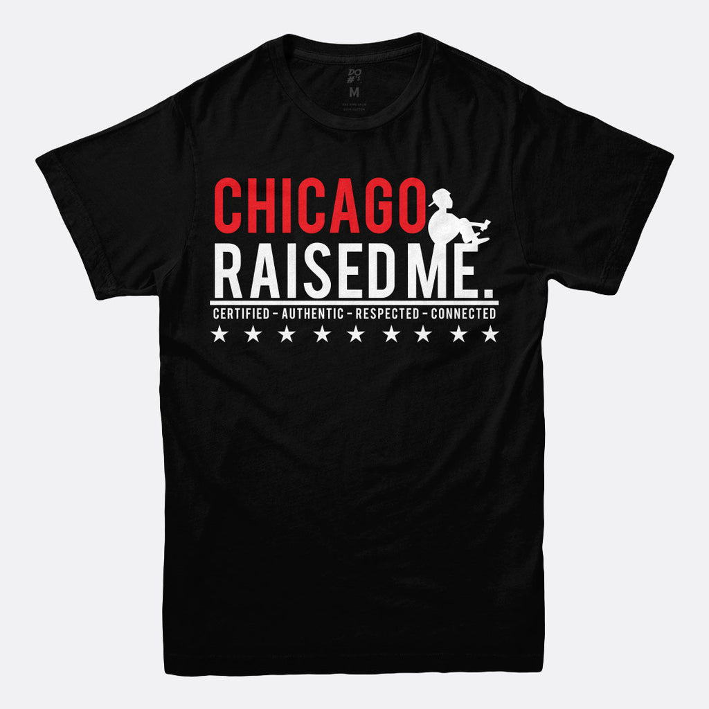 Chicago Raised Me Tee