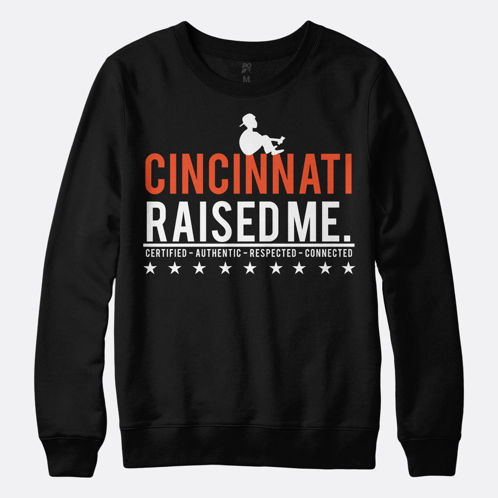 Cincinnati Raised Me Sweatshirt