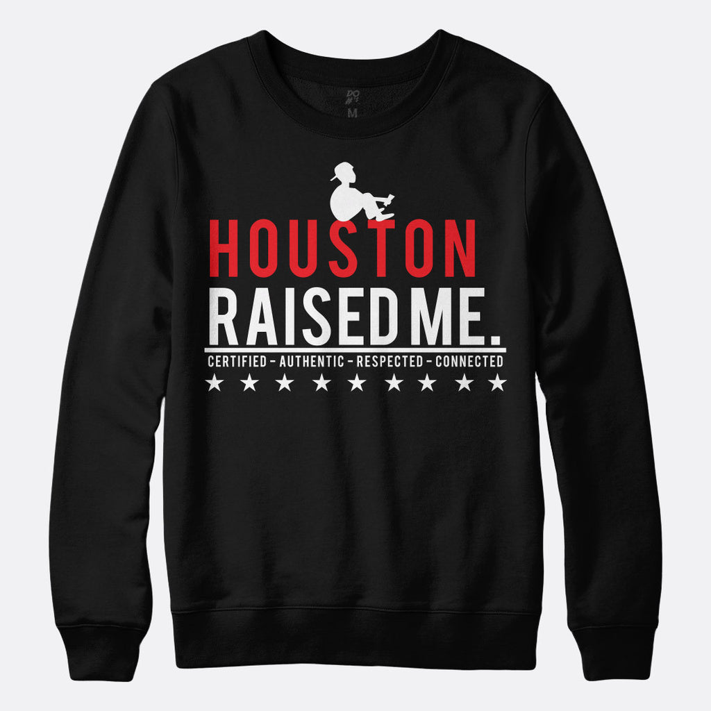 Houston Raised Me Sweatshirt