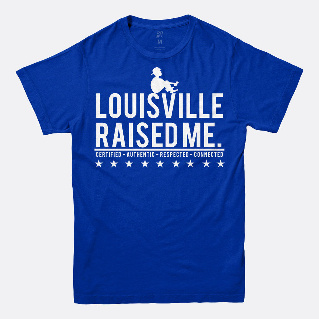 Louisville Raised Me Tee