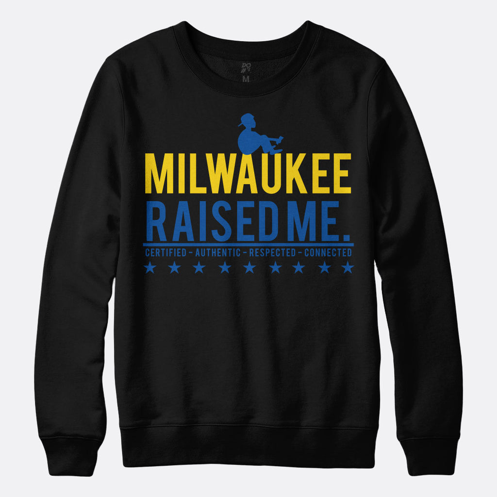 Milwaukee Raised Me Sweatshirt