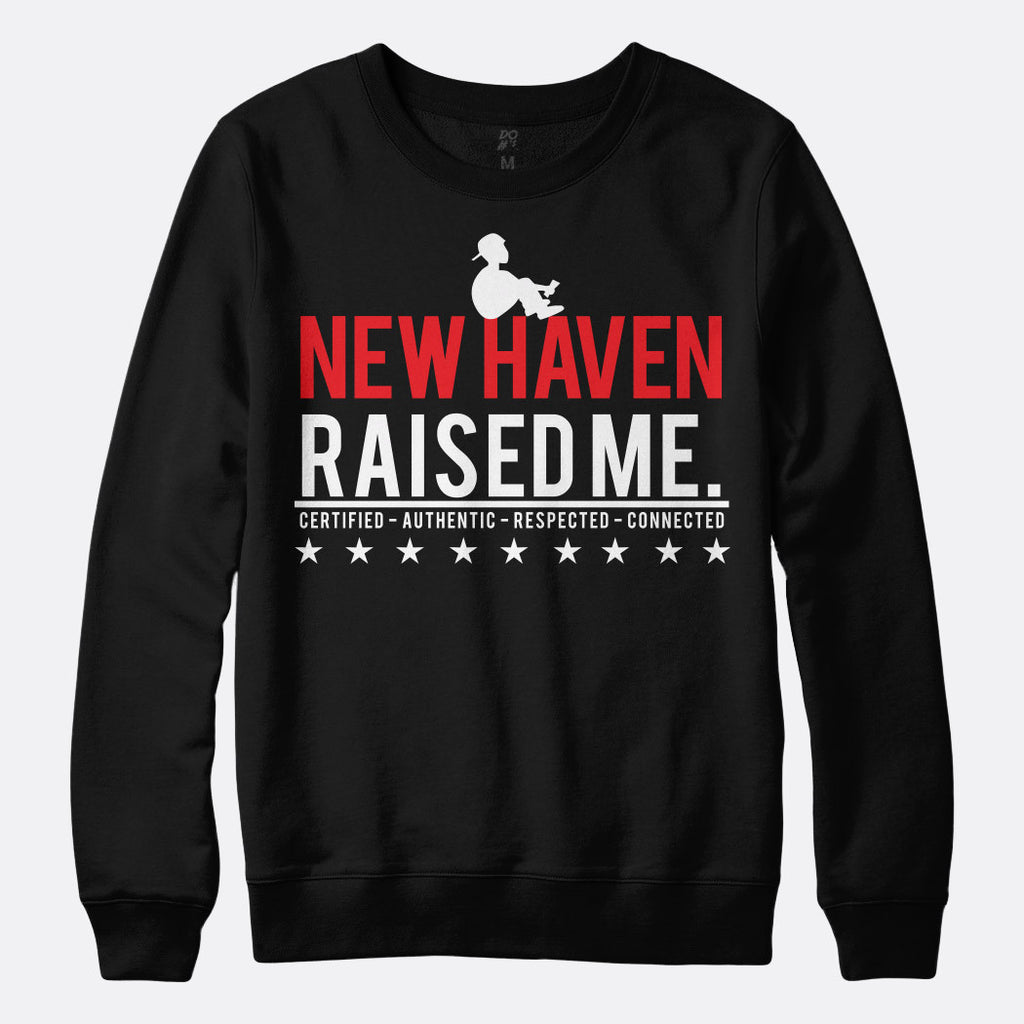 New Haven Raised Me Sweatshirt