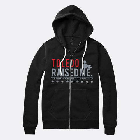 Toledo Raised Me Zip Up Hoodie