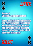 DEXTER PLAYING CARDS, EPISODE SUMMARIES DECK