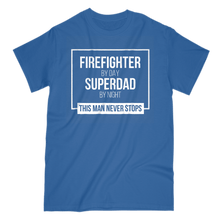 Load image into Gallery viewer, Firefighter Superdad