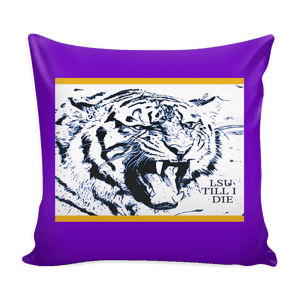 LSU TILL I DIE PILLOW COVER